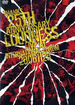 Loudness - Thanks 25th Anniversary: Loudness Live at International Forum 20061125