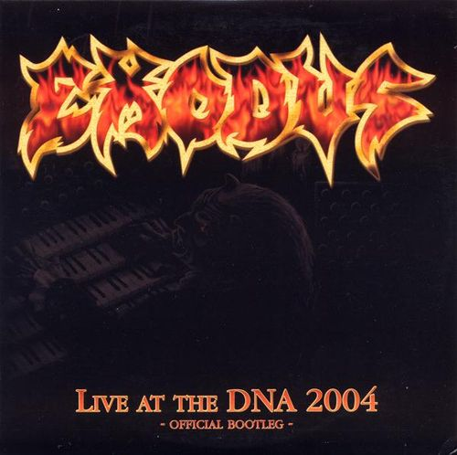 Exodus - Live at the DNA 2004 *Official Bootleg*