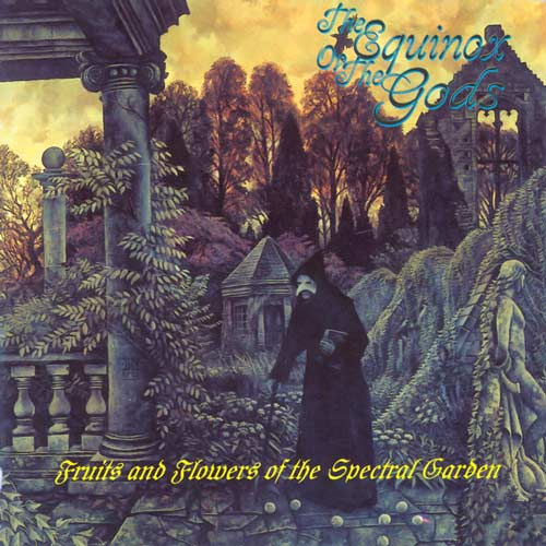 The Equinox ov the Gods - Fruits and Flowers of the Spectral Garden