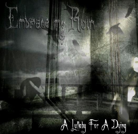 Embrace My Ruin - A Lullaby for a Dying Man