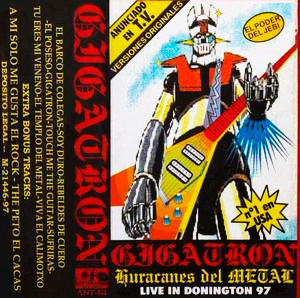 Gigatron - Huracanes del Metal (Live in Donnington 97)