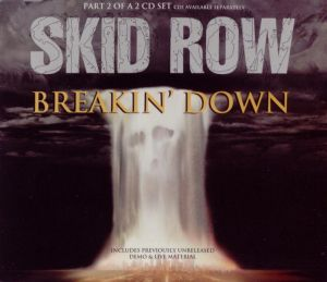 Skid Row - Breakin' Down (Part 2)