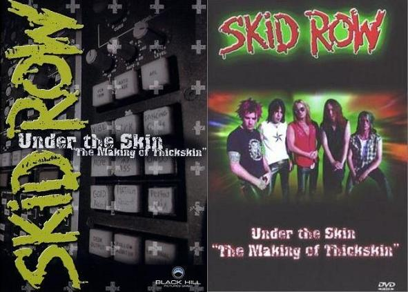 "Skid Row - Under the Skin: ""The Making of Thickskin"""