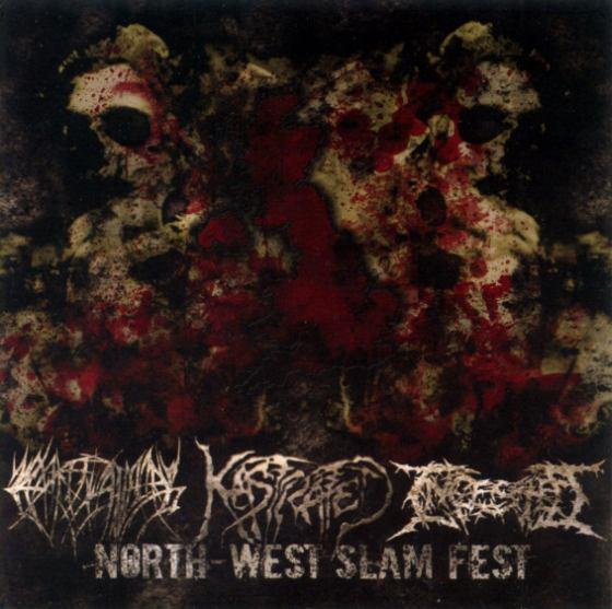 Ingested / Crepitation / Kastrated - North-West Slam Fest