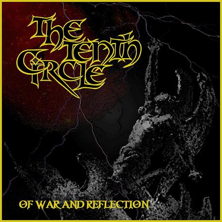 The Tenth Circle - Of War and Reflection