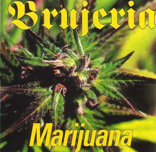 Brujeria - Marijuana