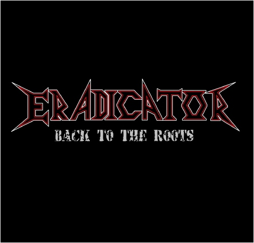 Eradicator - Back to the Roots