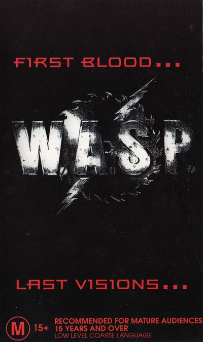 W.A.S.P. - First Blood, Last Visions