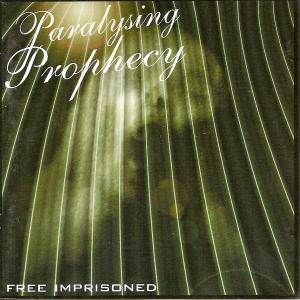 Paralysing Prophecy - Free Imprisoned