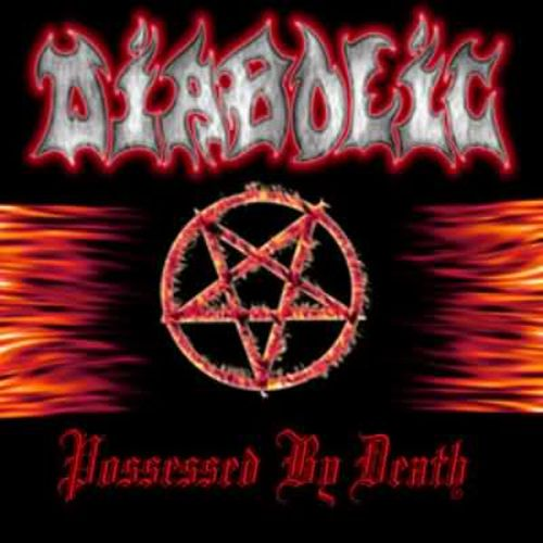 Diabolic - Possessed by Death