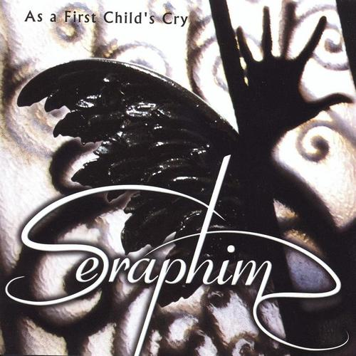 Seraphim - As a First Child's Cry