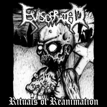 Eviscerated - Rituals of Reanimation