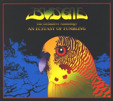 Budgie - An Ecstasy of Fumbling: The Definitive Anthology