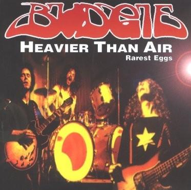 Budgie - Heavier Than Air (Rarest Eggs)