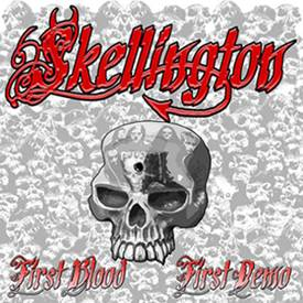Skellington - First Blood, First Demo