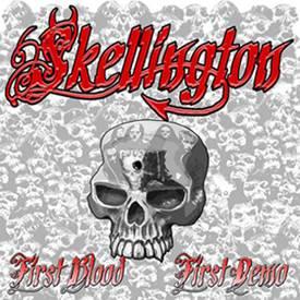 Skellington - First Blood, First Demo