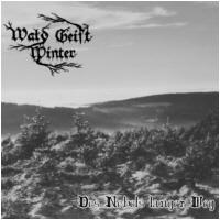 Wald Geist Winter - Des Nebels langer Weg