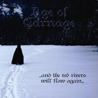 Age of Carnage - ...and the Red Rivers Will Flow Again...