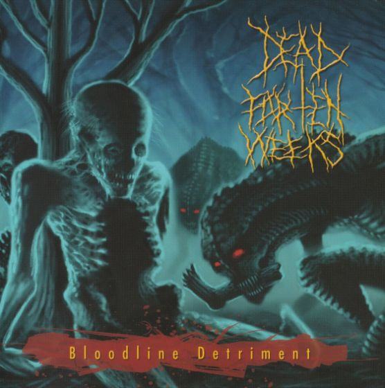 Dead for Ten Weeks - Bloodline Detriment