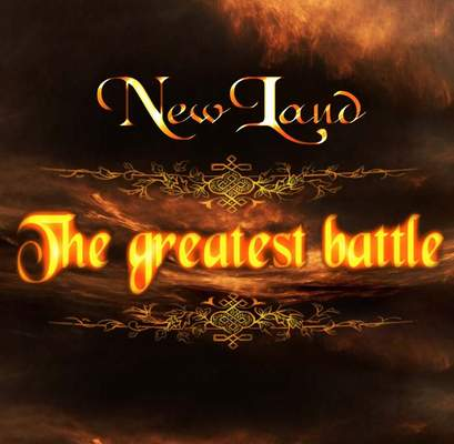 New Land - The Greatest Battle
