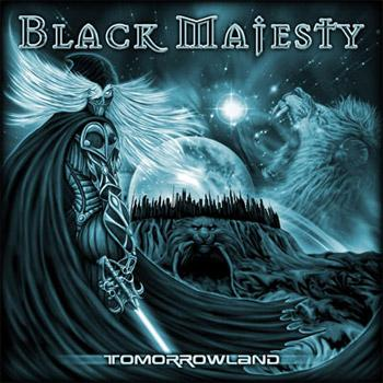 Black Majesty - Tomorrowland - Reviews - Encyclopaedia Metallum: The