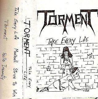 Torment - Take Every Life