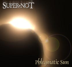 Super Not - Phlegmatic Sun