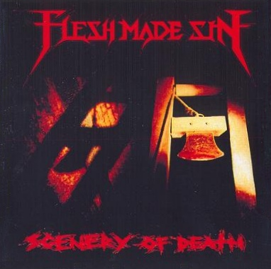 Flesh Made Sin - Scenery of Death
