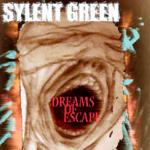 Sylent Green - Dreams of Escape