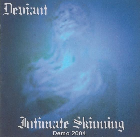 The Deviant - Intimate Skinning