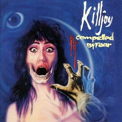 Killjoy - Compelled by Fear