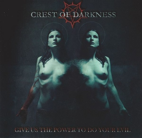 Crest of Darkness - Give Us the Power to Do Your Evil