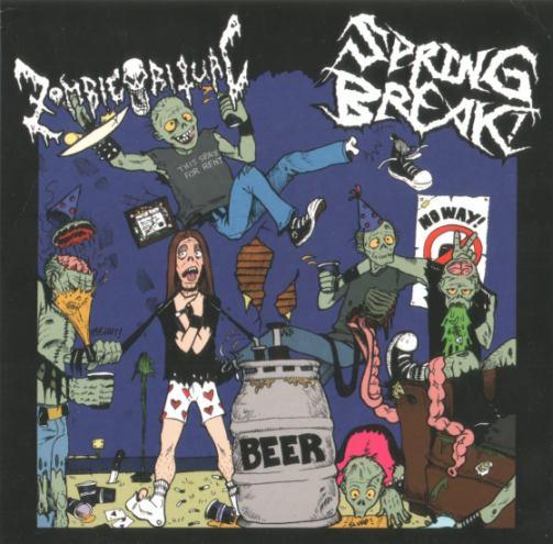 Zombie Ritual / Spring Break! - Spring Break! / Zombie Ritual