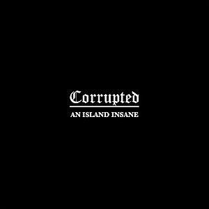Corrupted - An Island Insane