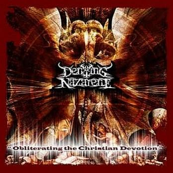 Denying Nazarene - Obliterating the Christian Devotion