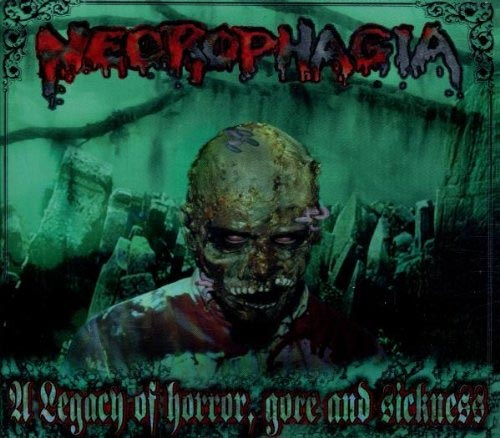 Necrophagia - A Legacy of Horror, Gore and Sickness