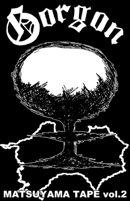 Gorgon - Matsuyama Tape Volume 2