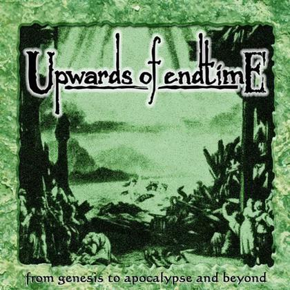 Upwards of Endtime - From Genesis to Apocalypse and Beyond