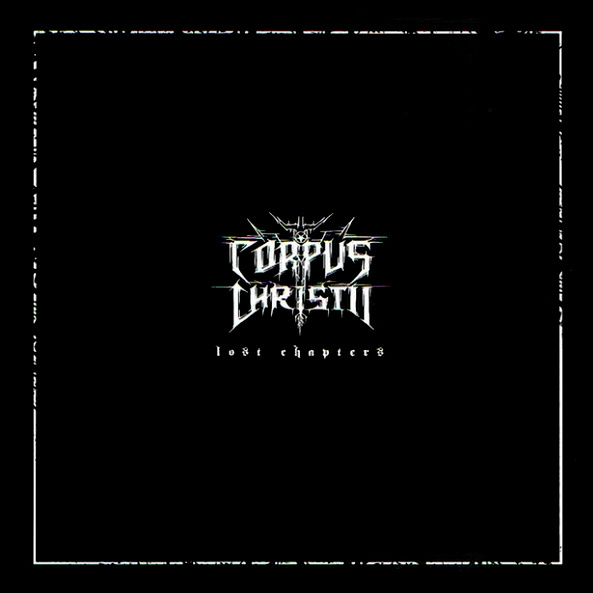 Corpus Christii - Lost Chapters