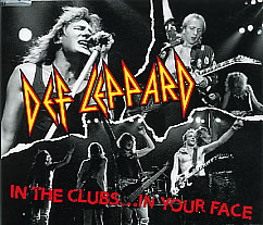 Def Leppard - In the Clubs... in Your Face