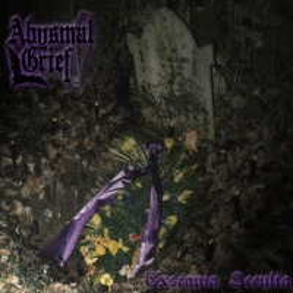 Abysmal Grief - Exsequia Occulta
