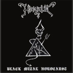 Heretic - Black Metal Holocaust