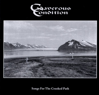 Cadaverous Condition - Songs for the Crooked Path