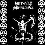 Brutally Mutilated - Servants