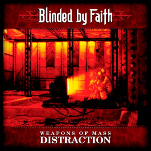 Blinded by Faith - Weapons of Mass Distraction