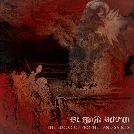 De Magia Veterum - The Blood of Prophet and Saints