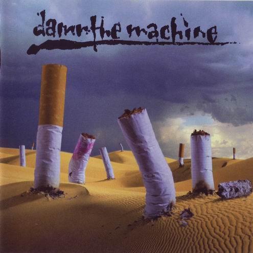 Damn the Machine - Damn the Machine