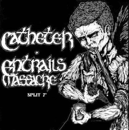 Catheter / Entrails Massacre - Catheter / Entrails Massacre