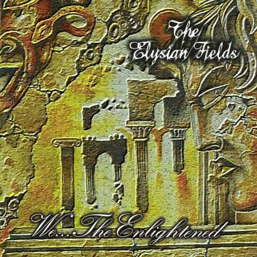 The Elysian Fields - We... the Enlightened