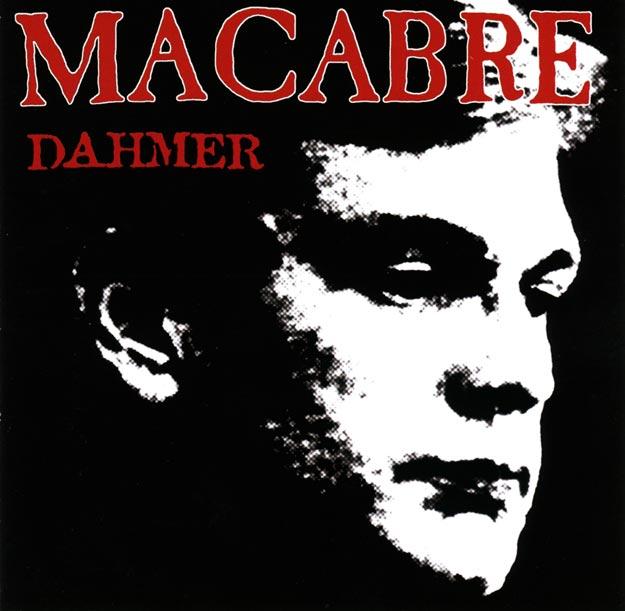 Macabre - Dahmer